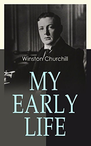 My Early Life: Autobiography of Winston Churchill