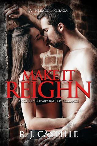 Make It Reighn: A Threads Inc. Saga Book 1