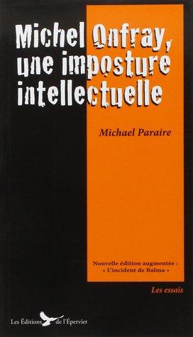 Michel Onfray, une imposture intellectuelle
