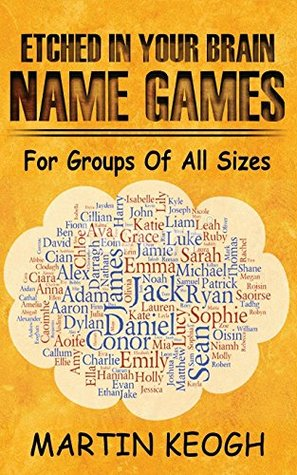 Etched in Your Brain Name Games: For Groups of all Sizes