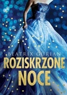 Roziskrzone Noce by Beatrix Gurian
