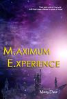 Maximum Experience by Misty Dais