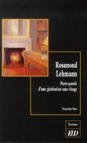 Rosamond Lehmann : Porte-paroled'unegénérationsansvisage