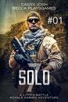 Solo 7.01: A LitRPG Battle Royale Gaming Adventure (FPS Fast Fiction Book 1)