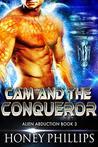 Cam and the Conqueror (Alien Abduction #3)