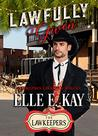 Lawfully Given by Elle E. Kay