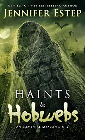 Haints and Hobwebs (Elemental Assassin, #4.7)