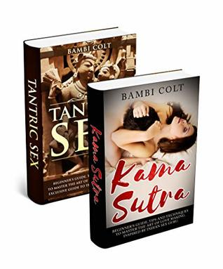 Sex Books: Kama Sutra - Beginner's Guide, Tips and Techniques to Master the Art of Love Making and Your Exclusive Guide to the Nights of Great Sex ( A Fully Illustrated Sex Books, Rough BDSM)