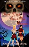 Bein' Dead Ain't No Excuse (The Haunted Salon Series Book 4)