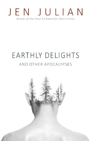 Earthly Delights and Other Apocalypses