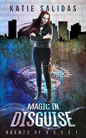 Magic In Disguise (Agents of A.S.S.E.T. #3)
