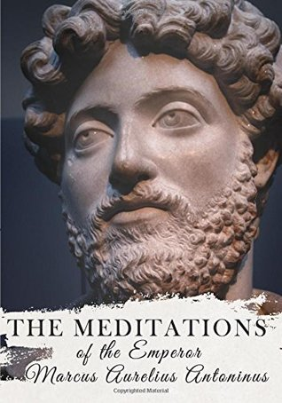 The Meditations of the Emperor Marcus Aurelius Antoninus