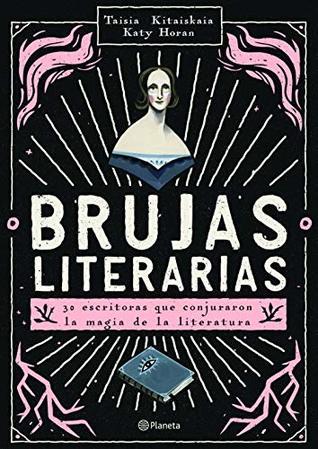 Reseña #73: Brujas Literarias - Taisia Kitaiskaia, Katy Horan.