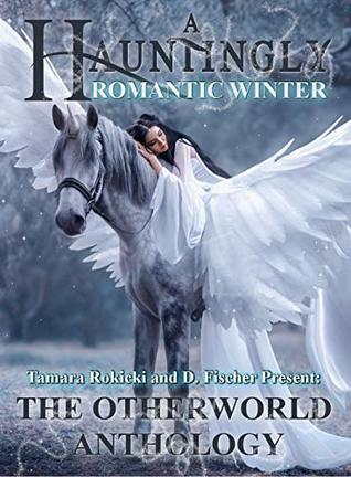 A Hauntingly Romantic Winter: A Fairytale Collection