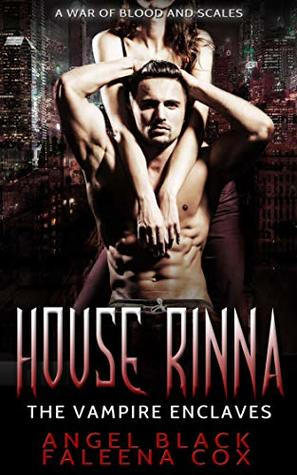 House Rinna: The Vampire Enclaves (War of Blood and Scales Book 4)