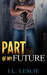 Part Of My Future by J.L. Leslie