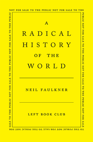 A Radical History of the World by Neil Faulkner