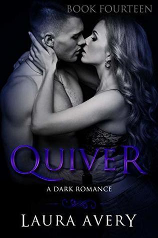 QUIVER, BOOK FOURTEEN (A DARK ROMANCE)