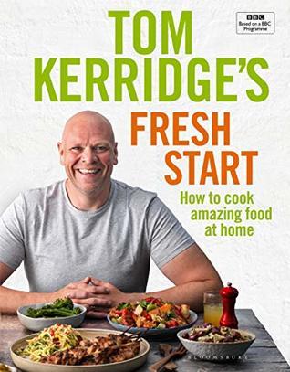 Tom Kerridge's Fresh Start: Kick start your new year. Eat well every day
