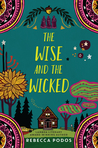 The Wise and the Wicked by Rebecca Podos