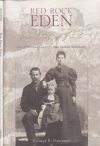 Red Rock Eden - Story Of Fruita, One Of Mormon Country's Most Isolated Settlements