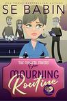 Mourning Routine (The Funeral Fakers #1)