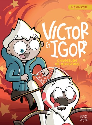 Chasseurs de Monstres (Victor et Igor, #5)