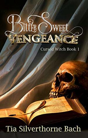Bittersweet Vengeance (Cursed Witch Book 1)