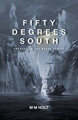 Fifty Degrees South: The battle at the end of the world novella (Burns Series Book 0)