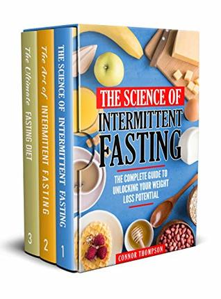 Intermittent Fasting: The Complete Intermittent Fasting Guide: Includes The Science of Intermittent Fasting, The Art of Intermittent Fasting & The Ultimate Fasting Diet