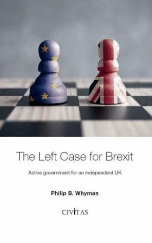 The Left Case for Brexit: Active government for an independent UK