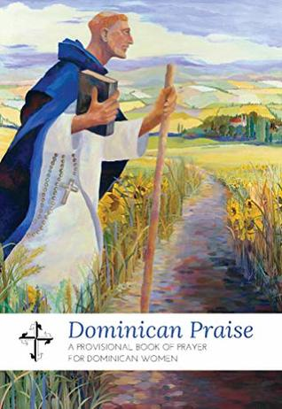 Dominican Praise: A Provisional Book of Prayer for Dominican Women