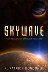 Skywave (The Rorschach Explorer Missions, #1)