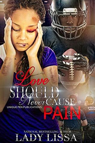 Love Should Never Cause Pain: A Domestic Abuse Standalone