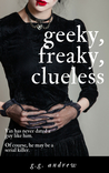 Geeky, Freaky, Clueless by G.G. Andrew