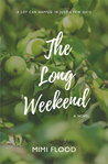 The Long Weekend by Mimi Flood