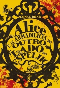 Alice e As Armadilhas do Outro Lado do Espelho