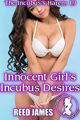 Innocent Girl's Incubus Desires (The Incubus's Harem 19)