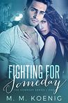 Fighting for Someday (The Someday Series Book 1)