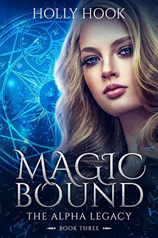 Magic Bound (The Alpha Legacy Book Three)(A Teen Shifter Romance): A Teen Werewolf Romance