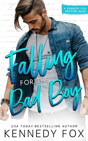 Falling for the Bad Boy by Kennedy Fox