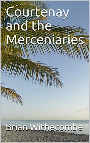 Courtenay and the Mercenaries