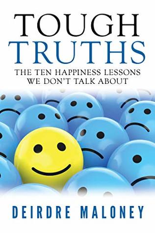 Tough Truths: The Ten Happiness Lessons We Don't Talk About
