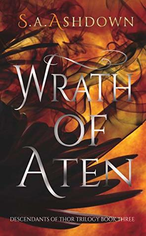 Wrath of Aten: Descendants of Thor Trilogy Book Three