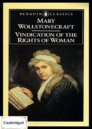A Vindication of the Rights of Woman (ANNOTATED) Unabridged Content & Easy reading - Mary Wollstonecraft