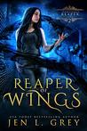 Reaper of Wings by Jen L. Grey