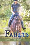 Faults (Island Series, #4)