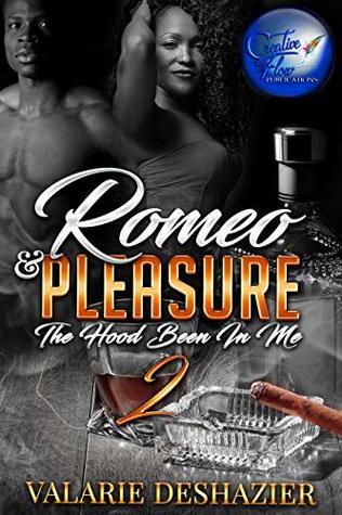 Romeo & Pleasure 2: The Hood Been In Me
