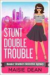 Stunt Double Trouble by Maisie Dean