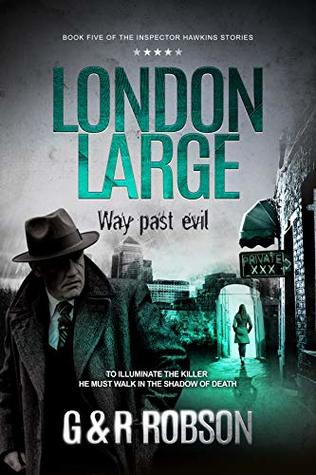 London Large - Way Past Evil: Detective Hawkins Crime Thriller Series (London Large Hard-Boiled Crime Series)